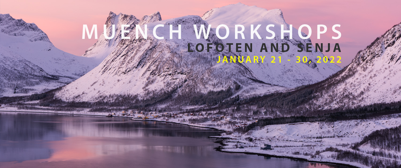 Lofoten And Senja Photo Tour - Muench Workshops 2022